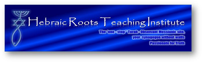 Hebraic Roots Teaching Institute-Passionate for Truth